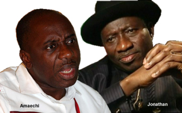 WHY JONATHAN IS IN TROUBLE — GOV AMAECHI