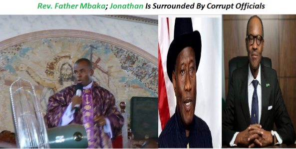 FULL TRANSCRIPT OF CATHOLIC #FATHERMBAKA'S NUCLEAR ATTACK ON PRESIDENT JONATHAN BY PREMIUMTIMES